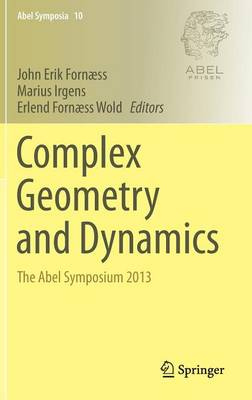 Complex Geometry and Dynamics: The Abel Symposium 2013 - Abel Symposia 10 (Hardback)