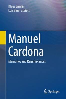 Manuel Cardona: Memories and Reminiscences (Hardback)