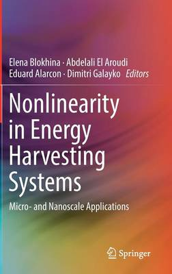 Nonlinearity in Energy Harvesting Systems: Micro- and Nanoscale Applications (Hardback)