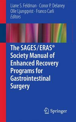 The SAGES / ERAS (R) Society Manual of Enhanced Recovery Programs for Gastrointestinal Surgery (Paperback)