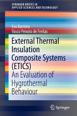 External Thermal Insulation Composite Systems (ETICS): An Evaluation of Hygrothermal Behaviour - SpringerBriefs in Applied Sciences and Technology (Paperback)