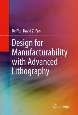 Design for Manufacturability with Advanced Lithography (Hardback)