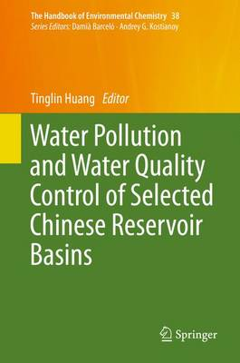 Water Pollution and Water Quality Control of Selected Chinese Reservoir Basins - The Handbook of Environmental Chemistry 38 (Hardback)