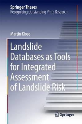 Landslide Databases as Tools for Integrated Assessment of Landslide Risk - Springer Theses (Hardback)