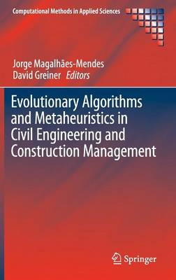 Evolutionary Algorithms and Metaheuristics in Civil Engineering and Construction Management - Computational Methods in Applied Sciences 39 (Hardback)