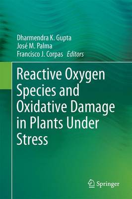 Reactive Oxygen Species and Oxidative Damage in Plants Under Stress (Hardback)