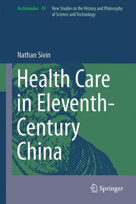 Health Care in Eleventh-Century China - Archimedes 43 (Hardback)