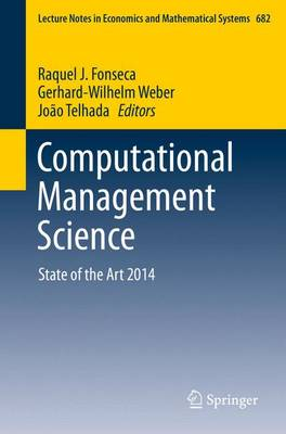 Computational Management Science: State of the Art 2014 - Lecture Notes in Economics and Mathematical Systems 682 (Paperback)