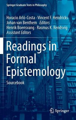 Readings in Formal Epistemology: Sourcebook - Springer Graduate Texts in Philosophy 1 (Hardback)