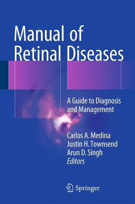 Manual of Retinal Diseases: A Guide to Diagnosis and Management