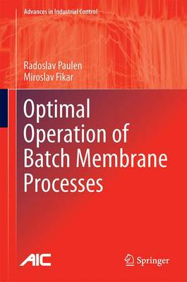 Optimal Operation of Batch Membrane Processes - Advances in Industrial Control