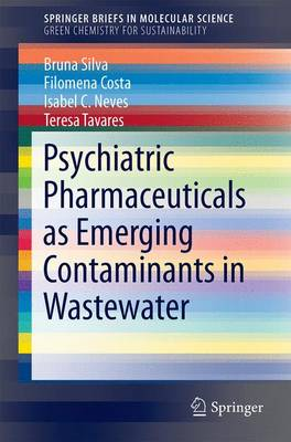 Psychiatric Pharmaceuticals as Emerging Contaminants in Wastewater - SpringerBriefs in Green Chemistry for Sustainability (Paperback)
