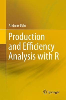 Production and Efficiency Analysis with R (Paperback)