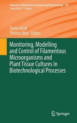 Filaments in Bioprocesses - Advances in Biochemical Engineering/Biotechnology 149 (Hardback)