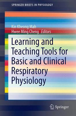 Learning and Teaching Tools for Basic and Clinical Respiratory Physiology - SpringerBriefs in Physiology (Paperback)