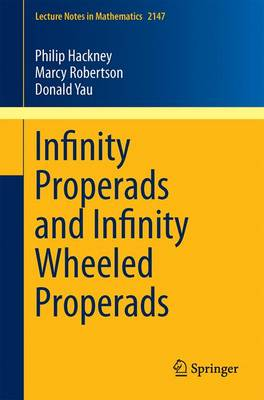 Infinity Properads and Infinity Wheeled Properads - Lecture Notes in Mathematics 2147 (Paperback)