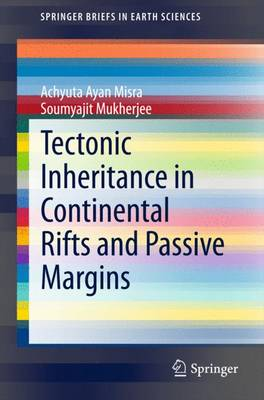 Tectonic Inheritance in Continental Rifts and Passive Margins - SpringerBriefs in Earth Sciences (Paperback)