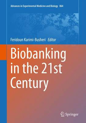 Biobanking in the 21st Century - Advances in Experimental Medicine and Biology 864 (Hardback)