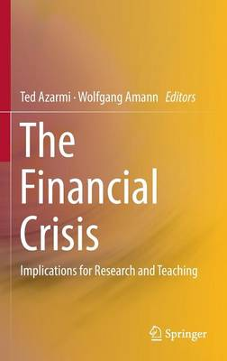 The Financial Crisis: Implications for Research and Teaching (Hardback)