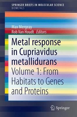 Metal Response in Cupriavidus metallidurans: Volume I: From Habitats to Genes and Proteins - SpringerBriefs in Molecular Science (Paperback)