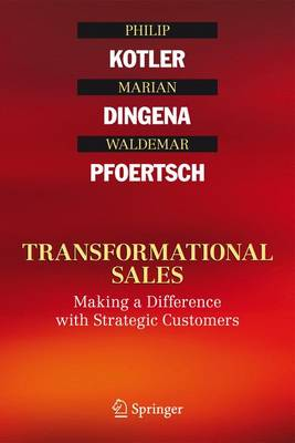 Transformational Sales: Making a Difference with Strategic Customers (Hardback)