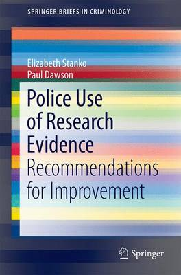 Police Use of Research Evidence: Recommendations for Improvement - SpringerBriefs in Translational Criminology (Paperback)
