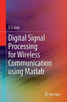 Digital Signal Processing for Wireless Communication using Matlab (Hardback)