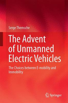 The Advent of Unmanned Electric Vehicles: The Choices between E-mobility and Immobility (Hardback)