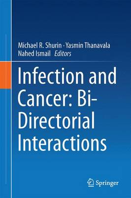 Infection and Cancer: Bi-Directorial Interactions (Hardback)