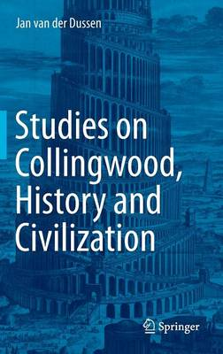 Studies on Collingwood, History and Civilization (Hardback)