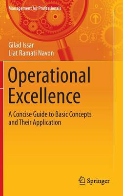 Operational Excellence: A Concise Guide to Basic Concepts and Their Application - Management for Professionals (Hardback)