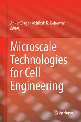 Microscale Technologies for Cell Engineering (Hardback)