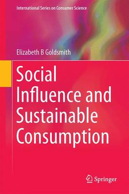 Social Influence and Sustainable Consumption - International Series on Consumer Science (Hardback)