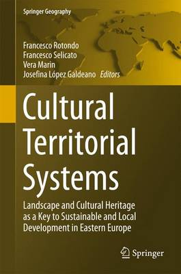 Cultural Territorial Systems: Landscape and Cultural Heritage as a Key to Sustainable and Local Development in Eastern Europe - Springer Geography (Hardback)