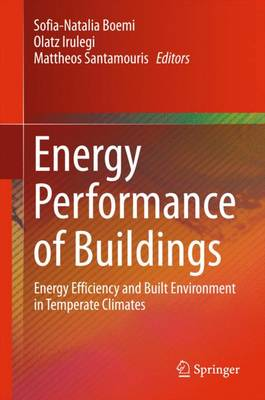 Energy Performance of Buildings: Energy Efficiency and Built Environment in Temperate Climates (Hardback)
