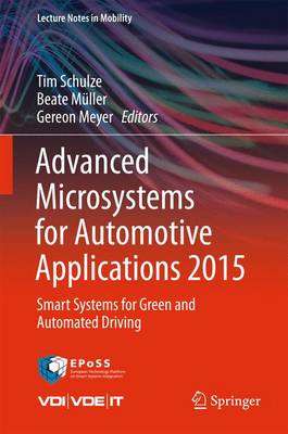 Advanced Microsystems for Automotive Applications 2015: Smart Systems for Green and Automated Driving - Lecture Notes in Mobility (Hardback)
