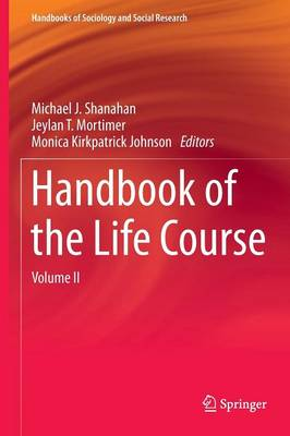 Handbook of the Life Course: Volume II - Handbooks of Sociology and Social Research (Hardback)