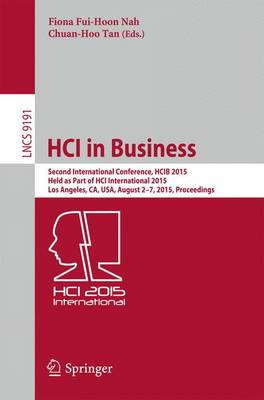 HCI in Business: Second International Conference, HCIB 2015, Held as Part of HCI International 2015, Los Angeles, CA, USA, August 2-7, 2015, Proceedings - Lecture Notes in Computer Science 9191 (Paperback)