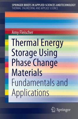 Thermal Energy Storage Using Phase Change Materials: Fundamentals and Applications - SpringerBriefs in Thermal Engineering and Applied Science (Paperback)
