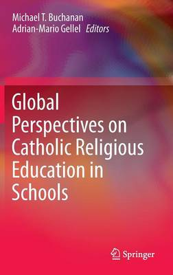 Global Perspectives on Catholic Religious Education in Schools (Hardback)