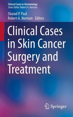 Clinical Cases in Skin Cancer Surgery and Treatment - Clinical Cases in Dermatology (Paperback)