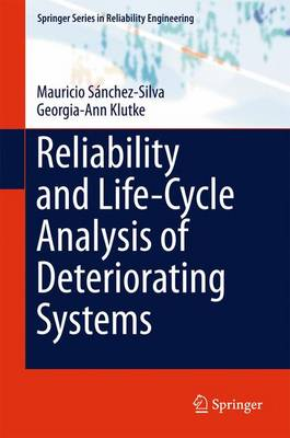Reliability and Life-Cycle Analysis of Deteriorating Systems - Springer Series in Reliability Engineering (Hardback)