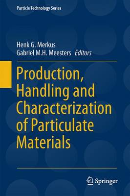 Production, Handling and Characterization of Particulate Materials - Particle Technology Series 25 (Hardback)