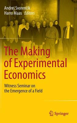 The Making of Experimental Economics: Witness Seminar on the Emergence of a Field (Hardback)
