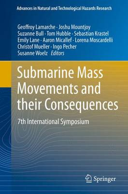 Submarine Mass Movements and their Consequences: 7th International Symposium - Advances in Natural and Technological Hazards Research 41 (Hardback)