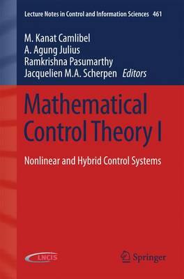 Mathematical Control Theory I: Nonlinear and Hybrid Control Systems - Lecture Notes in Control and Information Sciences 461 (Paperback)
