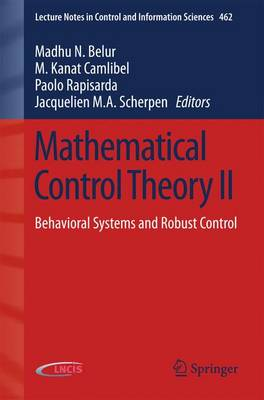 Mathematical Control Theory II: Behavioral Systems and Robust Control - Lecture Notes in Control and Information Sciences 462 (Paperback)