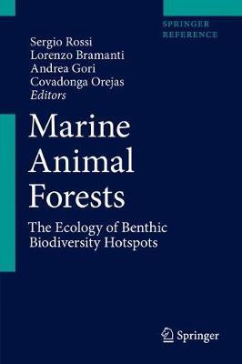 Marine Animal Forests: The Ecology of Benthic Biodiversity Hotspots (Hardback)