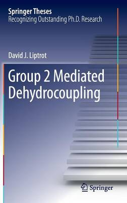 Group 2 Mediated Dehydrocoupling - Springer Theses (Hardback)