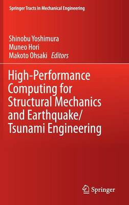 High-Performance Computing for Structural Mechanics and Earthquake/Tsunami Engineering - Springer Tracts in Mechanical Engineering (Hardback)